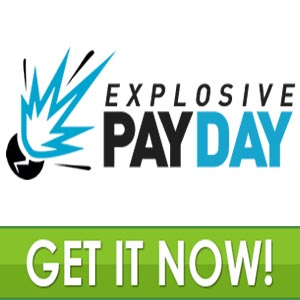 Explosive Payday Real Main